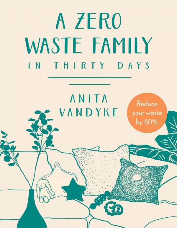 a zero waste family Anita van dyke