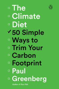 The Climate Diet: 50 Simple Ways to Trim Your Carbon Footprint